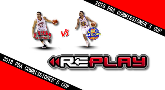 Video Playlist: Ginebra vs TNT game replay May 06, 2018 PBA Commissioner's Cup