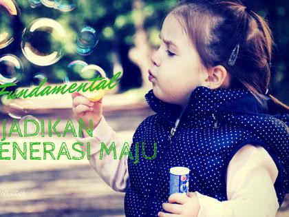 5 Aspek Fundamental Untuk Jadikan Anak Generasi Maju
