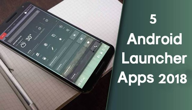 5 Best Android launcher 2018 - Sabse Best Launcher