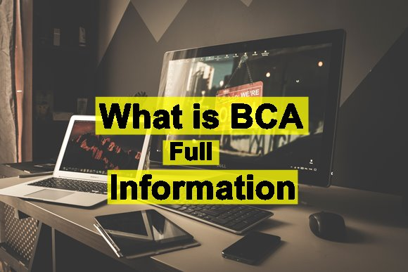 bca kya hai,best bca college in india, after 12th course in computer, bca course information, bca subject
