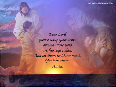 Lord wrap your arms for  those who are hurting
