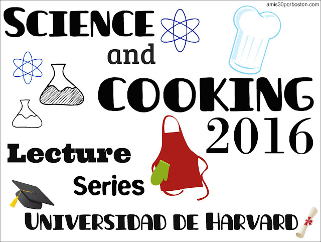Science and Cooking Public Lecture Series: Universidad de Harvard 2016