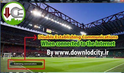PES2016 Disable Establishing Communications When Connected to Internet By downlodcity.ir (Shhamid56)