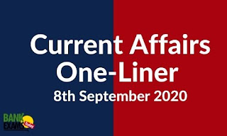 Current Affairs One-Liner: 8th September 2020