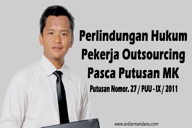 Perlindungan Hukum Pekerja Outsourcing Pasca Putusan Mahkamah Konstitusi