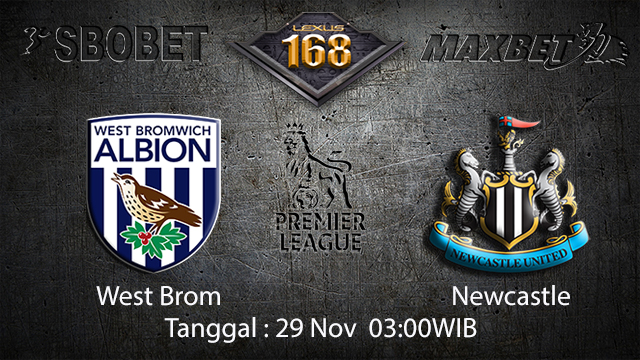 PREDIKSI BOLA - PREDIKSI TARUHAN BOLA WEST BROM VS NEWCASTLE 29 NOVEMBER 2017 (EPL)