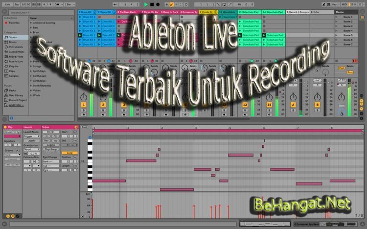 Ableton Live : Software Terbaik Untuk Recording - BeHangat.Net