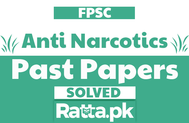 FPSC Anti Narcotics Force Past Papers Solved pdf Download
