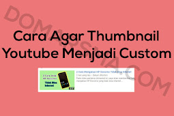 Cara Agar Thumbnail Youtube Bisa Custom Dari Gambar Sendiri