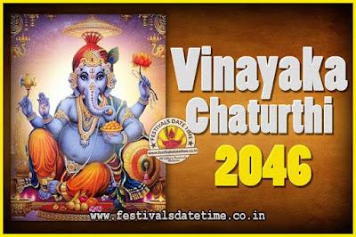 2046 Vinayaka Chaturthi Vrat Yearly Dates, 2046 Vinayaka Chaturthi Calendar