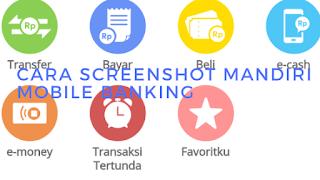 Cara screenshot mandiri mobile banking mandiri