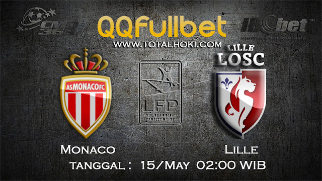 PREDIKSIBOLA - PREDIKSI TARUHAN MONACO VS LILLE 15 MAY 2017 (FRANCE LIGUE 1)