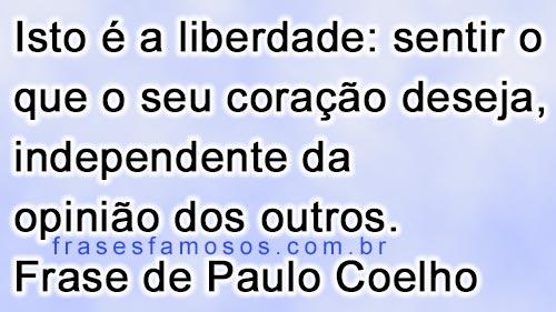 liberdade - Frase de Paulo Coelho