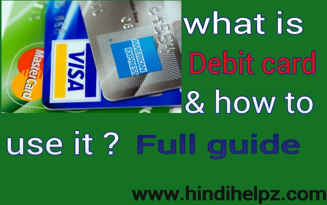 what is debit card and how to use it