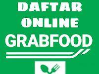 Cara Mudah Daftar GrabFood Online, Bisa Tambah Penghasilan