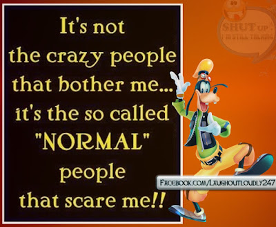 Crazy People are not NORMAL