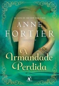 A Irmandade Perdida - Anne Fortier