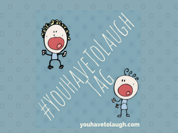 The You Have To Laugh Tag