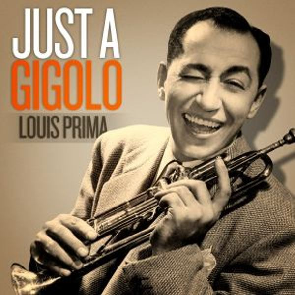 Louis Prima. Just A Gigolo