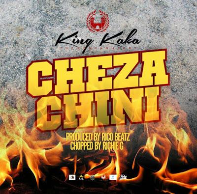 King Kaka - Cheza Chini (Prod. By Rico Beatz)