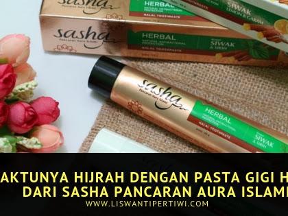 Waktunya Hijrah Dengan Pasta Gigi Halal dari Sasha Pancaran Aura Islami