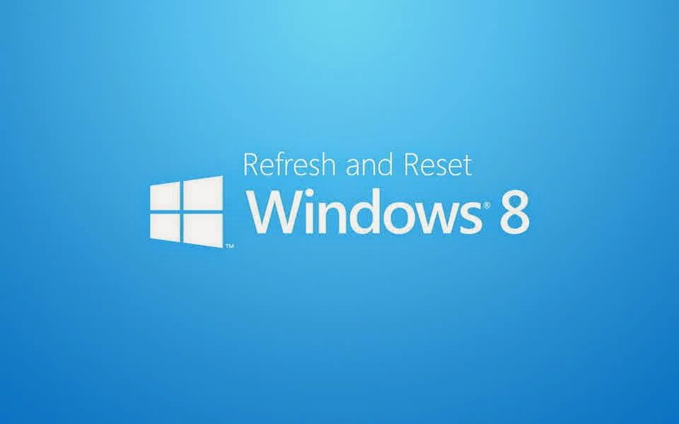 Perbedaan dan cara refresh dan reset windows 8/8.1