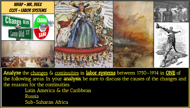 continuities and chnages of labor systems Continuity & change over time (ccot) while the rest were placed into coercive labor systems ap world history author:.