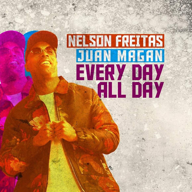 Nelson Freitas Feat. Juan Magan - Every Day All Day