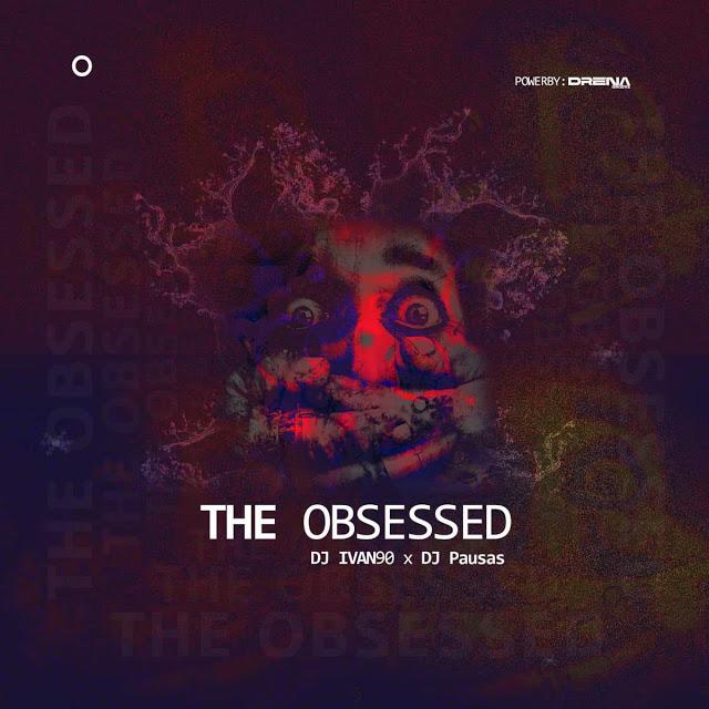 Dj Ivan90 ft. Dj Pausas - The Obssed (Original Mix)
