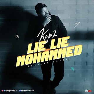 Kcp2 (@Kcplanet2) – Lie Lie Mohammed