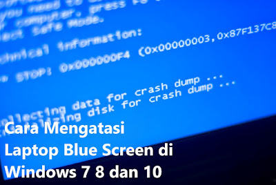 Cara Mengatasi Laptop Blue Screen di Windows 7 8 dan 10