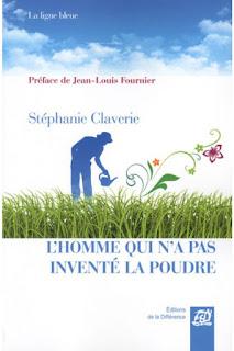 L'homme qui n'a pas inventé la poudre - Stéphanie Claverie
