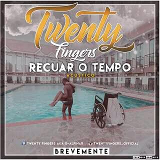 Twenty Fingers - Recuar O Tempo (2017) [Casa Da Musika]