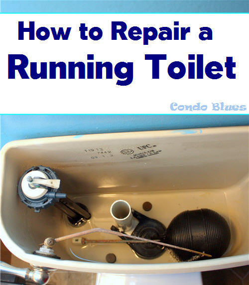 Condo Blues How To Fix A Running Toilet Replace The Float