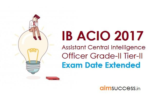 IB ACIO 2017 Tier-II Exam Date Extended