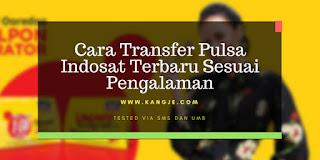 Cara Transfer Pulsa Indosat Terbaru Sesuai Pengalaman