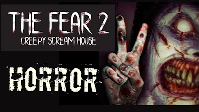 The fear 2: Creepy scream house Full Apk for Android