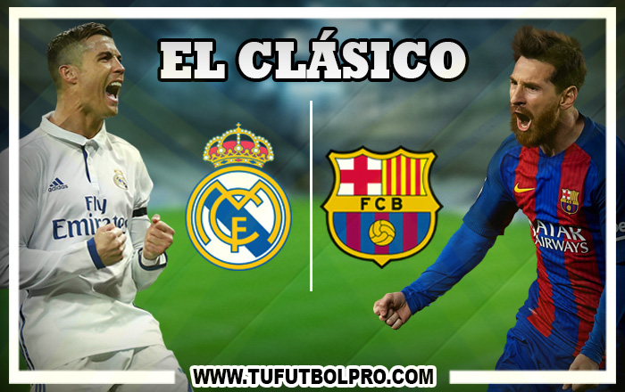 Ver Real Madrid vs Barcelona EN VIVO Por Internet Hoy 23 de Abril 2017