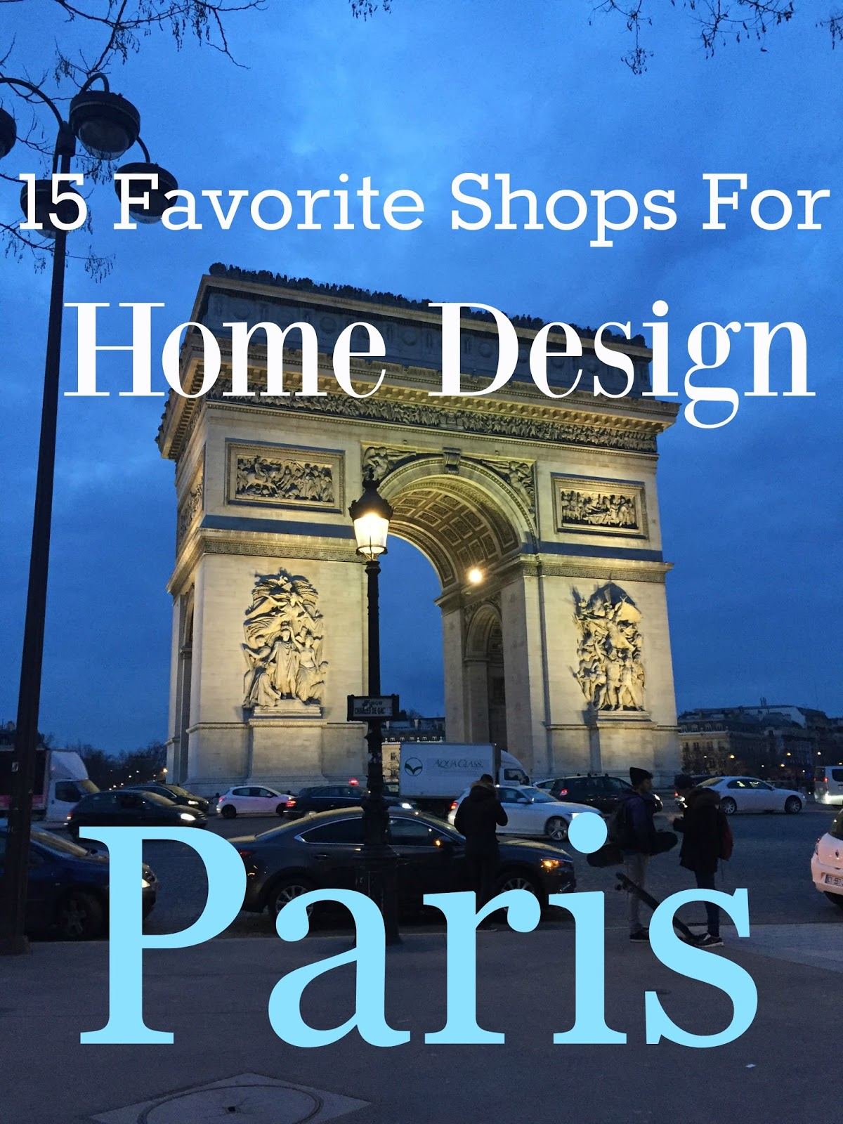 Paris My Favorite Home Shops For Your Trip Classic Casual Home