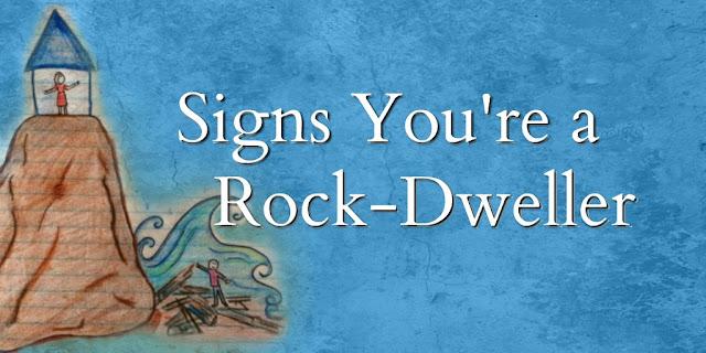 Being a Rock-Dweller According to Matthew 7:24-27