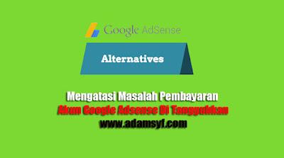 Mengatasi Masalah Pembayaran Akun Google Adsense Di Tangguhkan