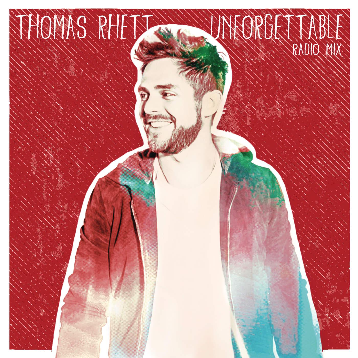 Thomas Rhett - Unforgettable (Radio Mix) - Single