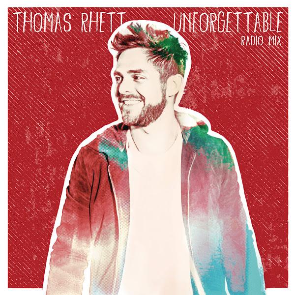 Thomas Rhett - Unforgettable (Radio Mix) - Single Cover