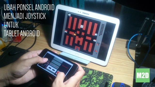 Menggunakan Ponsel Android sebagai Joystick untuk Tablet Android