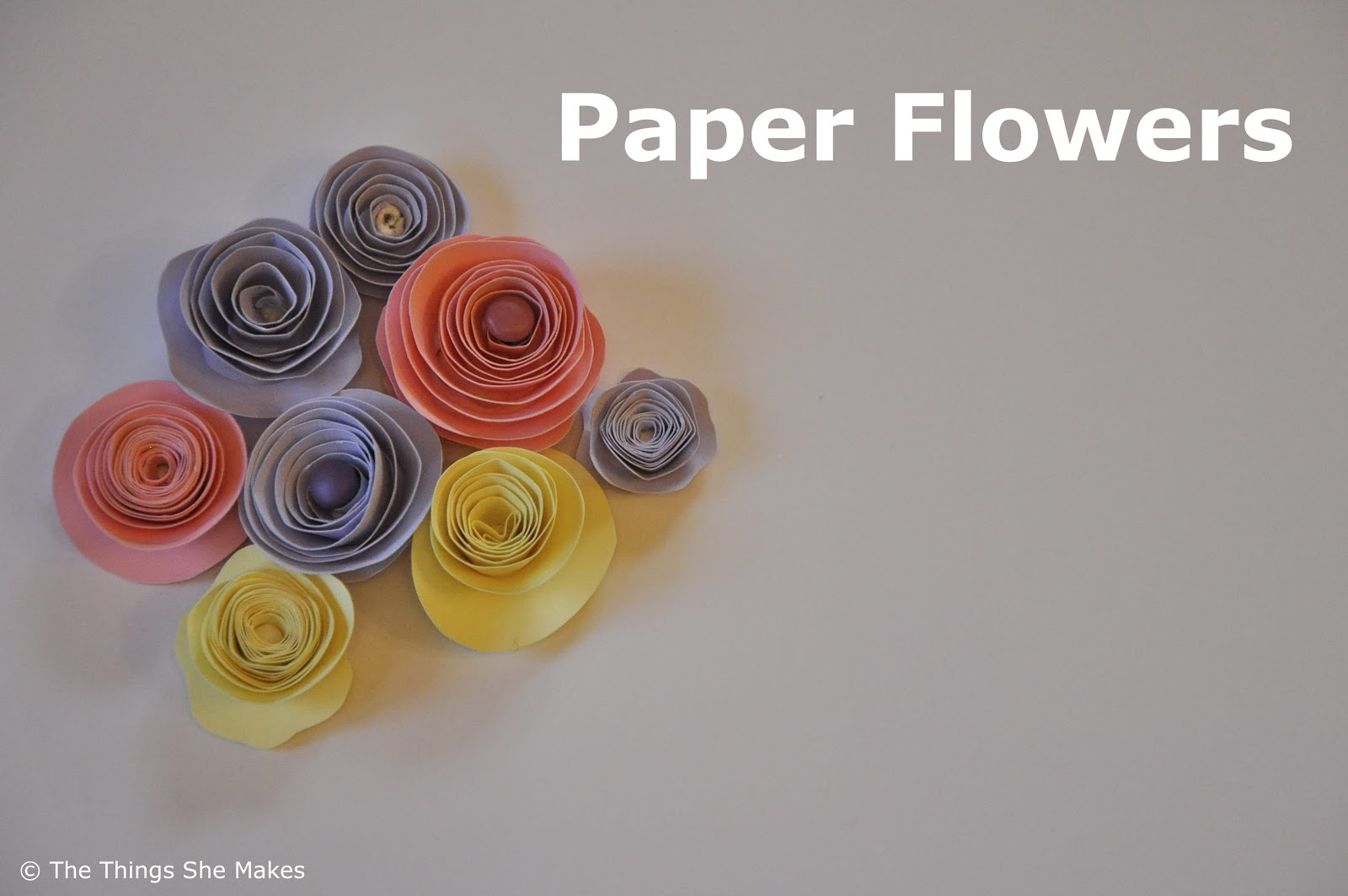 Easy Paper Flowers The Things She Makes