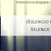 ¡Silencio está aquí! / Silence is here!