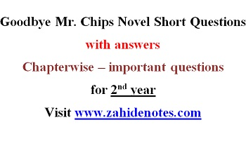 Goodbye Mr  Chips Chapterwise Short questions - Zahid Notes