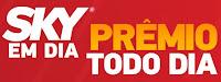Promoção SKY em dia prêmio todo dia skyemdia.com.br