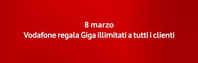 Vodafone Giga Illimitati gratis l'8 marzo 2019