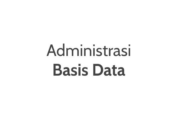 Administrasi Basis Data | Basis Data